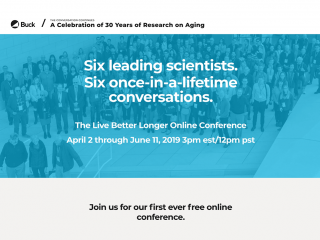 The Buck Institute's Live Better Longer Online Conference